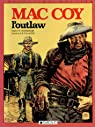 Mac Coy, tome 12 : L' Outlaw par Gourmelen
