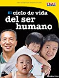 El ciclo de vida del ser humano /The Life Cycle of the Human Being (Time for Kids En Español, Level 3) (Spanish Edition) (TIME For Kids Nonfiction Readers, Level 3)