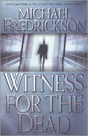 Fredrickson Debt Collection >> Witness For The Dead Michael Fredrickson 9780312874476