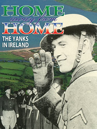 (Home Away From Home: The Yanks in Ireland )
