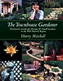 The Townhouse Gardener, Sherry Mitchell, 1889324094