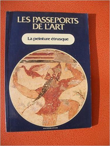 Couverture de Les passeports de l'Art; La peinture étrusque