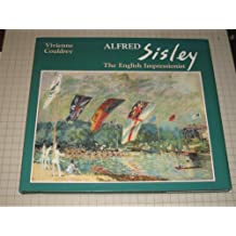 Alfred Sisley: The English Impressionist