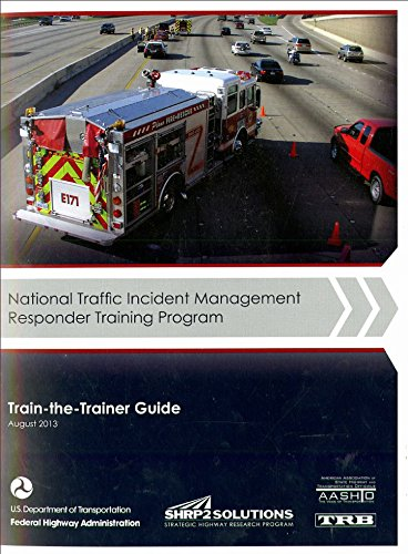 (National Traffic Incident Management Responder Training Program: Train-the-Trainer Guide)