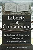 Liberty of Conscience: In Defense of America's Tradition of Religious Equality