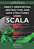 Object-Orientation, Abstraction, and Data Structures Using Scala, Second Edition (Chapman & Hall/CRC Textbooks in Computing)