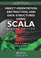 Object-Orientation, Abstraction, and Data Structures Using Scala, 2nd Edition Front Cover