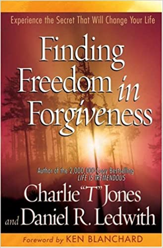 Finding Freedom In Forgiveness: Charles E  Jones, Daniel R