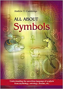 Book All About Symbols: Understanding the Unwritten Language of Symbols from Mythology, Astrology and Dreams