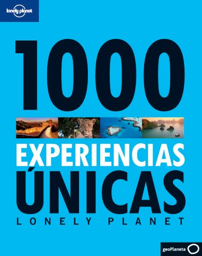 Lonely Planet 1000  Experiencias Unicas (Spanish Edition)