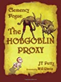 The Hobgoblin Proxy, J. T. Petty, 1416907688