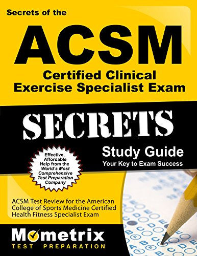 Secrets of the ACSM Certified Clinical Exercise Specialist Exam Study Guide: ACSM Test Review for the American College of Sports Medicine Certified ... Exam (Mometrix Secrets Study Guides)