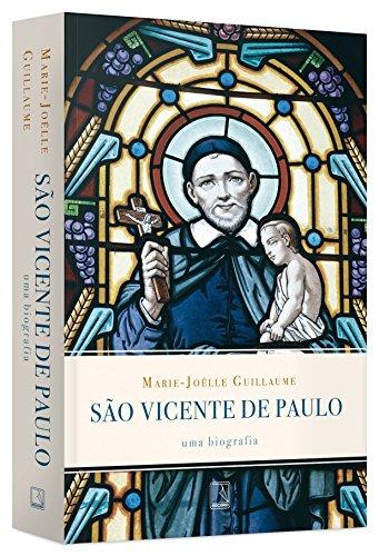 São Vicente de Paulo: Uma biografia: Uma biografia