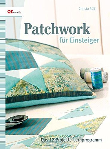 patchwork-fr-einsteiger-quadrate-dreiecke-das-12-projekte-lernprogramm