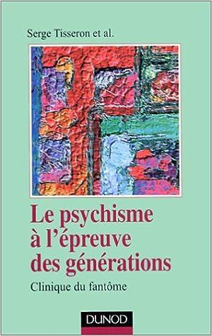 Téléchargement Le psychisme à l'épreuve des générations : Clinique du fantôme pdf, epub ebook
