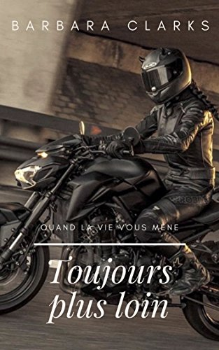 Toujours plus loin (French Edition)