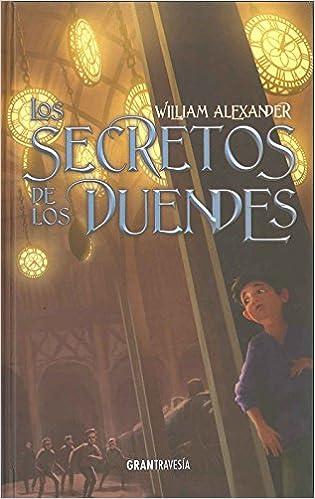 Los Secretos De Los Duendes (Ficción Juvenil): Amazon.es: William Alexander: Libros
