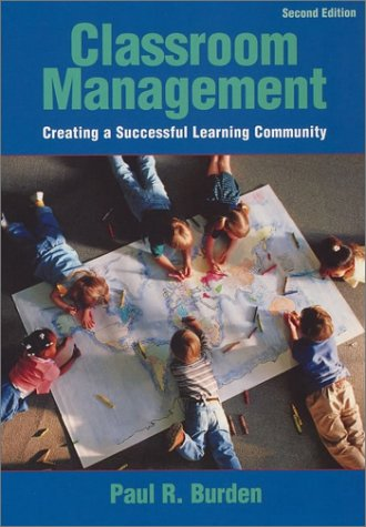 Classroom Management: Creating a Successful Learning Community (Wiley/Jossey-Bass Education)