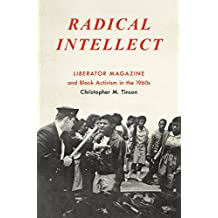 Radical Intellect: Liberator Magazine and Black Activism in the 1960s