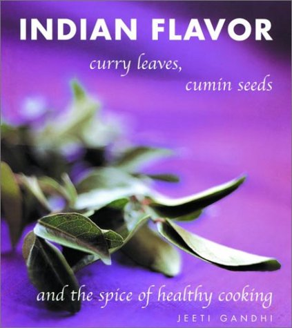 Indian Flavor: Curry Leaves, Cumin Seeds, and the Spice of Healthy Cooking