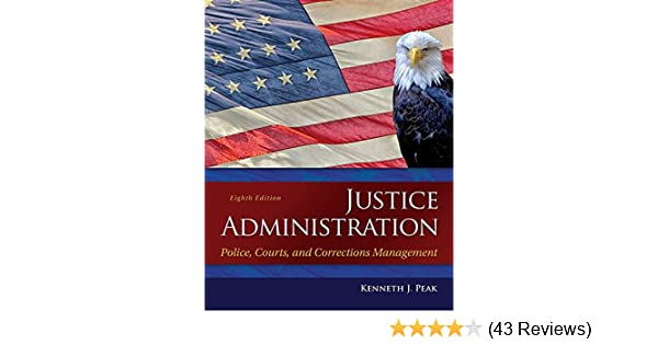 Justice administration police courts and corrections management justice administration police courts and corrections management 8th edition ken j peak 9780133591194 amazon books fandeluxe Images