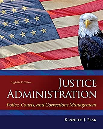 Justice Administration Police Courts And Corrections Management 7th Edition