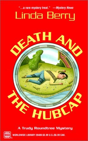 By Linda Berry Death And The Hubcap: A Trudy Roundtree Mystery [Mass Market Paperback] pdf