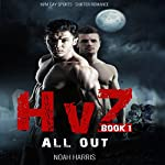HvZ: All Out (M/M Gay Sports Shifter Romance Book 1) | Noah Harris