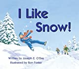 I Like Snow!, Joseph E. O'day, 1929039379