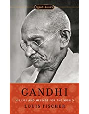 Gandhi: His Life and Message for the World