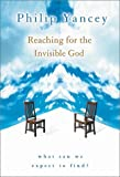 Reaching for the Invisible God, Philip Yancey, 0310235863
