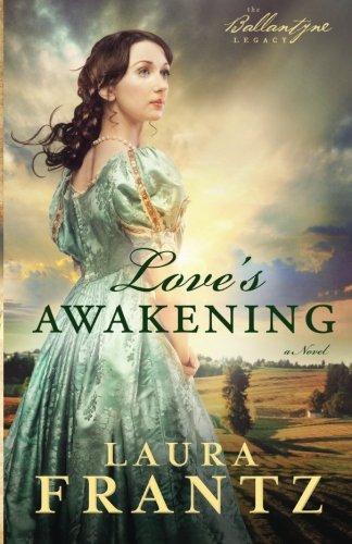 Love's Awakening: A Novel (The Ballantyne Legacy) (Volume - Outlets Pittsburg