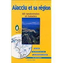 Ajaccio et sa région 60 randonnées et balades aux abords de la ci