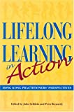 Lifelong Learning in Action : Hong Kong Practitioners' Perspectives, Cribbin, John, 962209578X