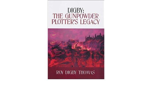 Digby: The Gunpowder Plotters Legacy: Amazon.es: Thomas, Roy Digby: Libros en idiomas extranjeros