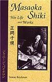 Masaoka Shiki: His Life and Works