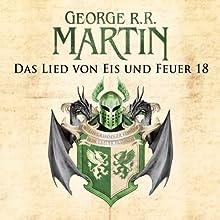 Game of Thrones - Das Lied von Eis und Feuer 18 Hörbuch von George R. R. Martin Gesprochen von: Reinhard Kuhnert