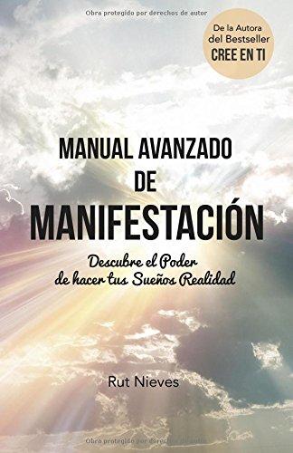 Manual Avanzado De Manifestacion: Descubre El Poder De Hacer Tus Sueños Realidad: Volume 2