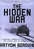 The Hidden War: A Russian Journalist's Account of the Soviet War in Afghanistan