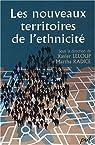 Les nouveaux territoires de l'ethnicité par Leloup