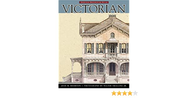 Victorian: American Restoration Style: Joan M. Brierton, Walter ...