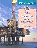 The North Sea and the Baltic Sea, Nina Morgan, 0817245103
