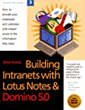 Building Intranets with Lotus Notes and Domino 5.0, Steve Krantz, 1885068417