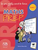 So You Really Want to Learn Maths Book 1: A Textbook for Key Stage 2 and Common Entrance