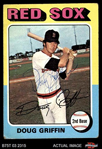 1975 Topps # 454 Doug Griffin Boston Red Sox (Baseball Card) Dean's Cards AUTOGRAPHED Red Sox