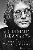 Accidentally Like a Martyr: The Tortured Art of Warren Zevon