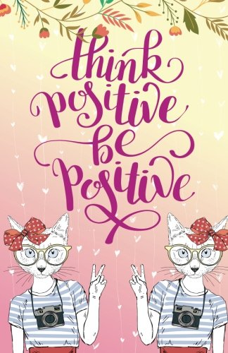 "Read Online Think positive be positive, Self Esteem Cat Kitten Girl(Composition Book Journal and Diary): Inspirational Quotes Journal Notebook, Dot Grid (110 pages, 5.5x8.5"") ebook"