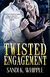 Twisted Engagement by Sandi K. Whipple (2014-02-26)