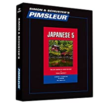Pimsleur Japanese Level 5 CD: Learn to Speak and Understand Japanese with Pimsleur Language Programs