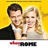 When In Rome (Music From The Original Motion Picture Soundtrack) [Deluxe] [Explicit]